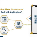 How Multi-location Fixed Assets can be Managed by Android Application?